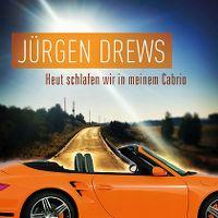 Cover Jürgen Drews - Heut schlafen wir in meinem Cabrio