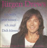 Cover Jürgen Drews - Ich will's jetzt wissen, ich muss Dich küssen!