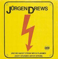 Cover Jürgen Drews - Und bei Nacht stehn wir in Flammen (acht Stunden unter Strom)