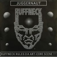 Cover Juggernaut - Ruffneck Rules Da Art-Core Scene!!!