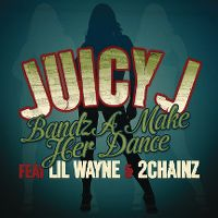 Cover Juicy J feat. Lil Wayne & 2 Chainz - Bandz A Make Her Dance