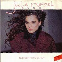 Cover Jule Neigel Band - Nie mehr miese Zeiten
