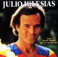 Cover Julio Iglesias - Amor de mis amores (Que nadie sepa mis sufrir)