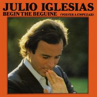 Cover Julio Iglesias - Begin The Beguine (Volver a empezar)