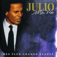 Cover Julio Iglesias - Ma vie - Mes plus grands succès