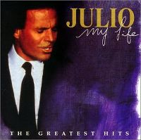 Cover Julio Iglesias - My Life - The Greatest Hits