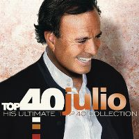 Cover Julio Iglesias - Top 40 - His Ultimate Top 40 Collection