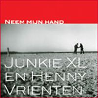 Cover Junkie XL en Henny Vrienten - Neem mijn hand