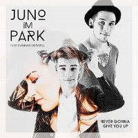 Cover Juno im Park feat. Hannah Trigwell - Never Gonna Give You Up