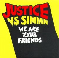 Cover Justice vs. Simian - We Are Your Friends