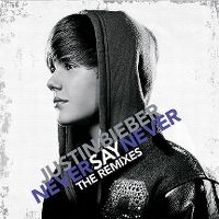 Cover Justin Bieber - Never Say Never - The Remixes