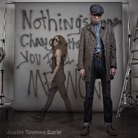 Cover Justin Townes Earle - Nothing's Gonna Change The Way You Feel About Me Now