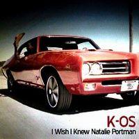 Cover K-Os - I Wish I Knew Natalie Portman (Can't Really Make You Love Me)