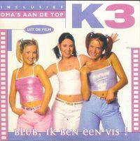 Cover K3 - Blub, ik ben een vis! / Oma's aan de top