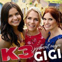 Cover K3 - Jij bent mijn Gigi