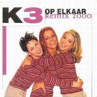 Cover K3 - Op elkaar (remix 2000)