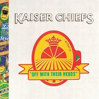 Cover Kaiser Chiefs - Off With Their Heads