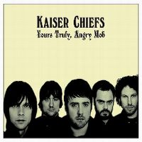 Cover Kaiser Chiefs - Yours Truly, Angry Mob