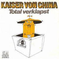 Cover Kaiser von China - Total verklapst