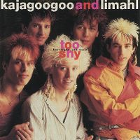 Cover Kajagoogoo & Limahl - Too Shy: The Singles And More