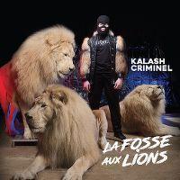 Cover Kalash Criminel - La fosse aux lions