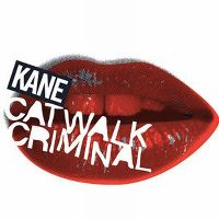 Cover Kane - Catwalk Criminal