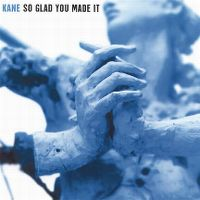 Cover Kane - So Glad You Made It