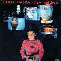 Cover Karel Fialka - Hey Matthew