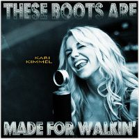 Cover Kari Kimmel - These Boots Are Made For Walkin'