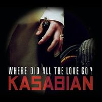 Cover Kasabian - Where Did All The Love Go?