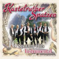 Cover Kastelruther Spatzen - 16 Spatzen-Hits Instrumental