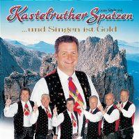Cover Kastelruther Spatzen - ... und Singen ist Gold