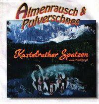 Cover Kastelruther Spatzen - Almenrausch & Pulverschnee