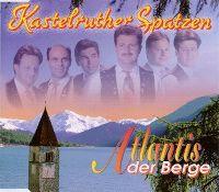 Cover Kastelruther Spatzen - Atlantis der Berge