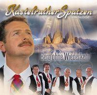 Cover Kastelruther Spatzen - Berg ohne Wiederkehr