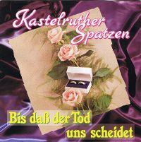 Cover Kastelruther Spatzen - Bis dass der Tod uns scheidet