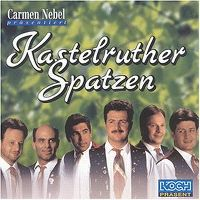 Cover Kastelruther Spatzen - Carmen Nebel präsentiert