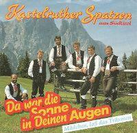 Cover Kastelruther Spatzen - Da war die Sonne in Deinen Augen