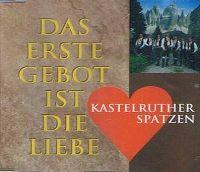 Cover Kastelruther Spatzen - Das erste Gebot ist die Liebe