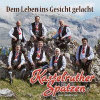 Cover Kastelruther Spatzen - Dem Leben ins Gesicht gelacht