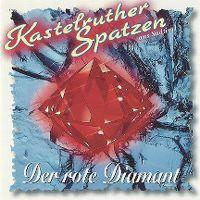 Cover Kastelruther Spatzen - Der rote Diamant