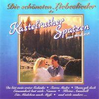 Cover Kastelruther Spatzen - Die schönsten Liebeslieder der Kastelruther Spatzen