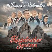 Cover Kastelruther Spatzen - Die Tränen der Dolomiten