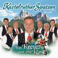 Cover Kastelruther Spatzen - Ein Kreuz und eine Rose