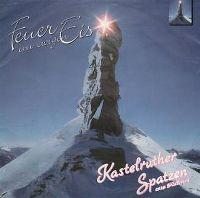 Cover Kastelruther Spatzen - Feuer im ewigen Eis
