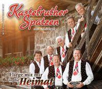 Cover Kastelruther Spatzen - Fliege mit mir in die Heimat
