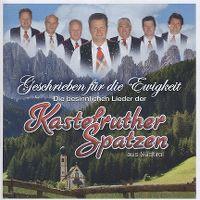 Cover Kastelruther Spatzen - Geschrieben für die Ewigkeit - Die besinnlichen Lieder der Kastelruther Spatzen aus Südtirol