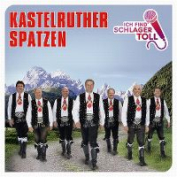 Cover Kastelruther Spatzen - Ich find' Schlager toll