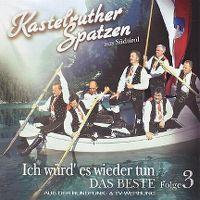 Cover Kastelruther Spatzen - Ich würd' es wieder tun - Das Beste - Folge 3