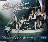 Cover Kastelruther Spatzen - Ich würd' es wieder tun